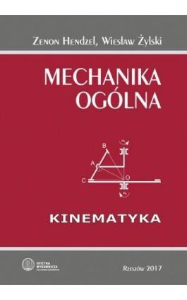 Mechanika ogólna. Kinematyka - Zenon Hendzel - Ebook - 978-83-7934-242-6