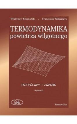 Termodynamika powietrza wilgotnego. Przykłady i zadania - Władysław Szymański - Ebook - 978-83-7934-246-4