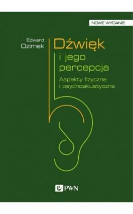 Dźwięk i jego percepcja - Edward Ozimek - Ebook - 978-83-01-20450-1
