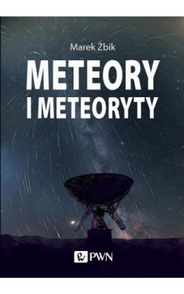 Meteory i Meteoryty - Marek Żbik - Ebook - 978-83-01-20881-3