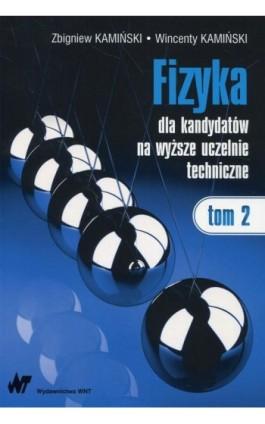 Fizyka dla kandydatów na wyższe uczelnie techniczne Tom 2 - Wincenty Kamiński - Ebook - 978-83-011-9544-1