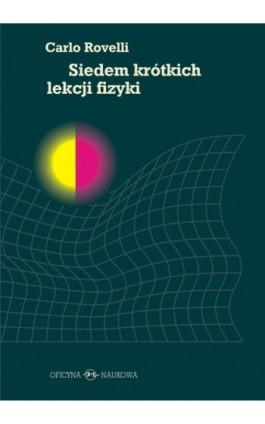 Siedem krótkich lekcji fizyki - Carlo Rovelli - Ebook - 978-83-66056-36-7