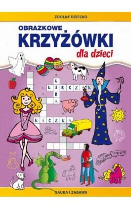 Obrazkowe krzyżówki dla dzieci - Monika Myślak - Ebook - 978-83-8114-211-3