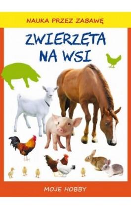 Zwierzęta na wsi - Beata Guzowska - Ebook - 978-83-8114-772-9