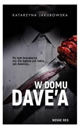 W domu Dave'a - Katarzyna Jakubowska - Ebook - 978-83-8147-388-0