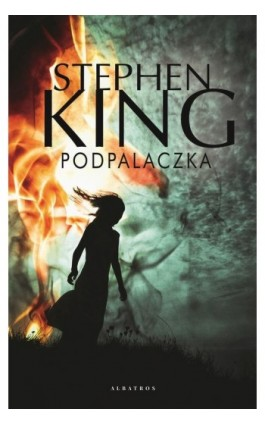 Podpalaczka - Stephen King - Ebook - 9788381257602