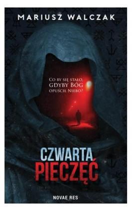 Czwarta pieczęć - Mariusz Walczak - Ebook - 978-83-8147-627-0