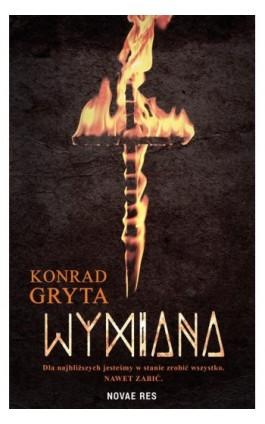 Wymiana - Konrad Gryta - Ebook - 978-83-8147-733-8