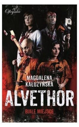 Alvethor. Białe miejsce - Ebook - 978-83-64307-70-6