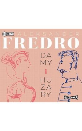 Damy i huzary - Aleksander Fredro - Audiobook - 978-83-65864-83-3