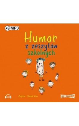 Humor z zeszytów szkolnych - Przemysław Słowiński - Audiobook - 978-83-65864-79-6