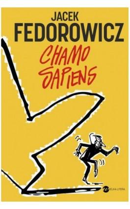 Chamo sapiens - Jacek Fedorowicz - Ebook - 978-83-8032-276-9