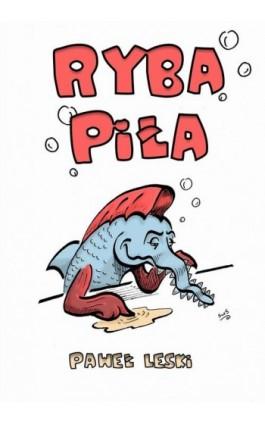 Ryba piła - Paweł Leski - Ebook - 978-83-8119-485-3