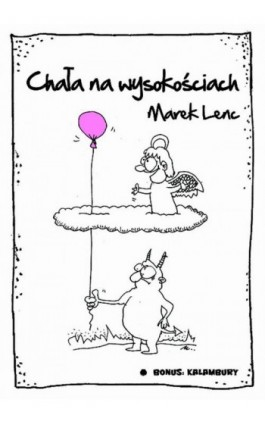 Chała na wysokościach - Marek Lenc - Ebook - 978-83-8119-627-7