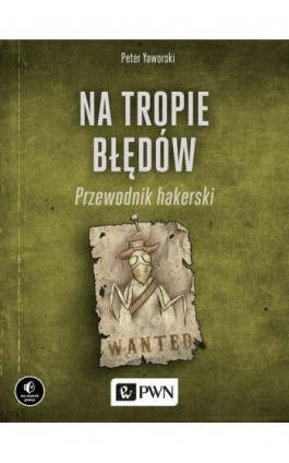 Na tropie błędów. Przewodnik hakerski - Peter Yaworski - Ebook - 978-83-01-21051-9