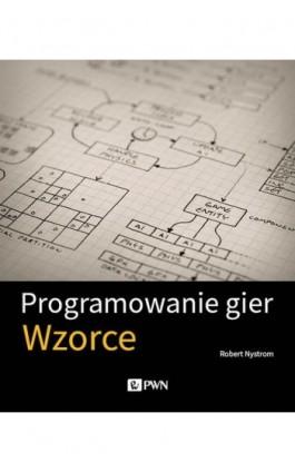 Programowanie gier - Robert Nystrom - Ebook - 978-83-01-21049-6