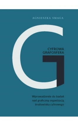 Cyfrowa grafosfera - Agnieszka Smaga - Ebook - 978-83-8090-573-3