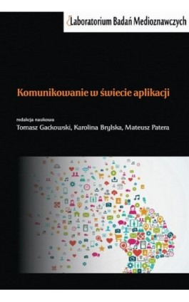 Komunikowanie w świecie aplikacji - Tomasz Gackowski - Ebook - 978-83-7545-904-3