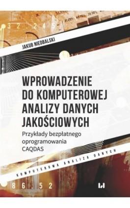Wprowadzenie do komputerowej analizy danych jakościowych - Jakub Niedbalski - Ebook - 978-83-8142-041-9
