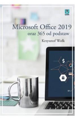 Microsoft Office 2019 oraz 365 od podstaw - Krzysztof Wołk - Ebook - 978-83-8119-373-3