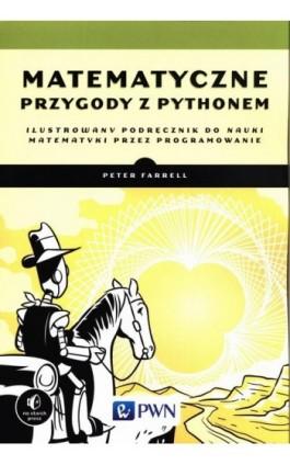 Matematyczne przygody z Pythonem - Peter Farrell - Ebook - 978-83-01-20823-3