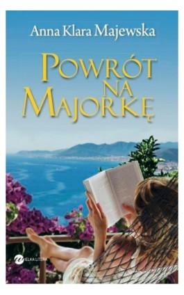 Powrót na Majorkę - Anna Klara Majewska - Ebook - 978-83-64142-73-4