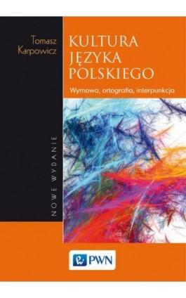 Kultura języka polskiego - Tomasz Karpowicz - Ebook - 978-83-012-0320-7