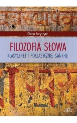 Filozofia słowa klasycznej i poklasycznej sankhji - Ołena Łucyszyna - Ebook - 9788380172340