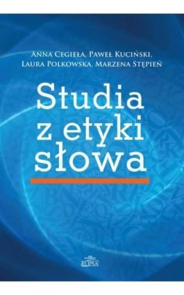 Studia z etyki słowa - Anna Cegieła - Ebook - 978-83-8017-030-8