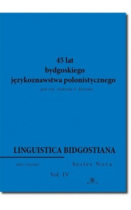 Linguistica Bidgostiana. Series nova. Vol. 4. 45 lat bydgoskiego językoznawstwa polonistycznego - Ebook - 978-83-7798-380-5