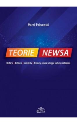 Teorie newsa - Marek Palczewski - Ebook - 978-83-8017-218-0