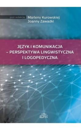 Język i komunikacja - perspektywa lingwistyczna i logopedyczna - Ebook - 978-83-8017-185-5