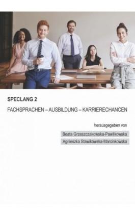 Speclang 2. Fachsprachen – Ausbildung –Karrierechancen - Ebook - 978-83-8142-390-8