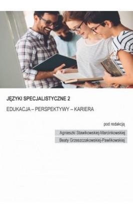 Speclang 2. Języki specjalistyczne. Edukacja – Perspektywy – Kariera - Ebook - 978-83-8142-392-2