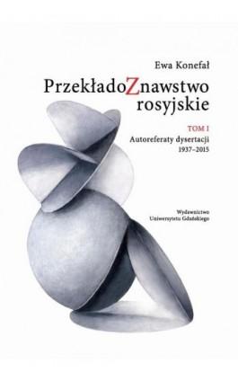Przekładoznawstwo rosyjskie Tom 1 - Ewa Konefał - Ebook - 978-83-7865-988-4