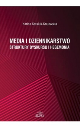 Media i dziennikarstwo - Karina Stasiuk-Krajewska - Ebook - 9788380172302