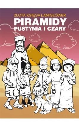 Złota księga łamigłówek Piramidy pustynia i czary - Beata Guzowska - Ebook - 978-83-8114-775-0