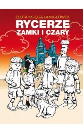 Złota księga łamigłówek. Rycerze zamki i czary - Beata Guzowska - Ebook - 978-83-8114-776-7