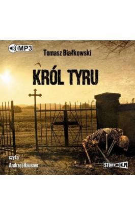 Król Tyru - Tomasz Białkowski - Audiobook - 978-83-8146-024-8