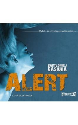 Alert - Bartłomiej Basiura - Audiobook - 978-83-7927-947-0