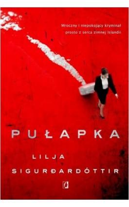 Pułapka - Lilja Sigurdardóttir - Ebook - 978-83-66134-47-8