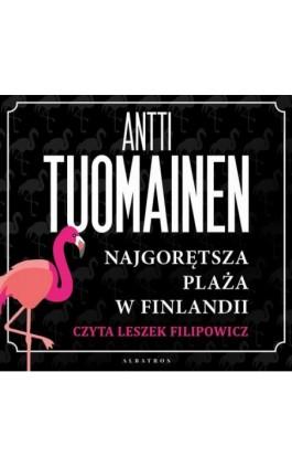 Najgorętsza plaża w Finlandii - Antti Tuomainen - Audiobook - 978-83-8125-878-4