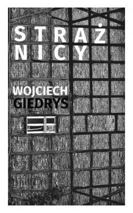 Strażnicy - Wojciech Giedrys - Ebook - 978-83-7859-962-3