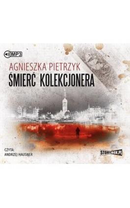 Śmierć kolekcjonera - Agnieszka Pietrzyk - Audiobook - 978-83-8146-118-4