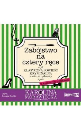 Zabójstwo na cztery ręce - Karolina Morawiecka - Audiobook - 978-83-8194-308-6