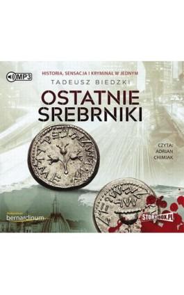 Ostatnie srebrniki - Tadeusz Biedzki - Audiobook - 978-83-8146-092-7