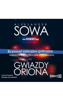 Gwiazdy Oriona - Aleksander Sowa - Audiobook - 978-83-8146-900-5