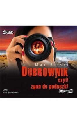 Dubrownik czyli zgon do poduszki - Max Bilski - Audiobook - 978-83-8146-132-0