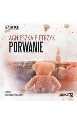Porwanie - Agnieszka Pietrzyk - Audiobook - 978-83-8146-158-0