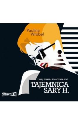 Tajemnica Sary H. - Paulina Wróbel - Audiobook - 978-83-8146-943-2